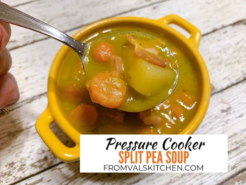 Pressure Cooker Split Pea Soup Recipe From Val's Kitchen