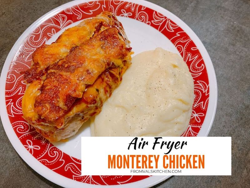 Air Fryer Monterey Chicken Recipe From Val's Kitchen