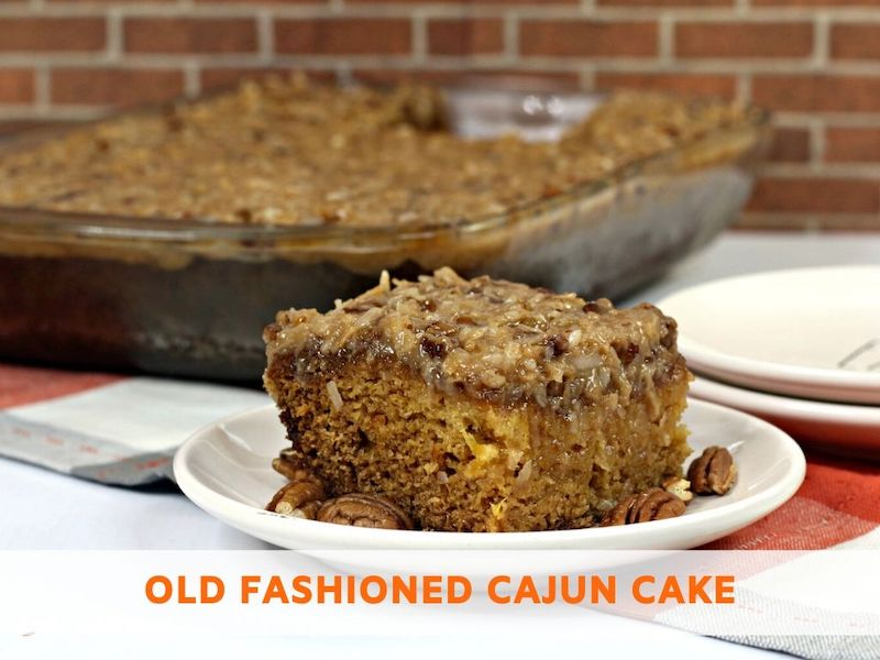 Old Fashioned Cajun Cake Recipe