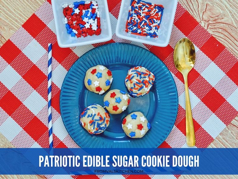 Patriotic Edible Sugar Cookie Dough Recipe From Val's Kitchen