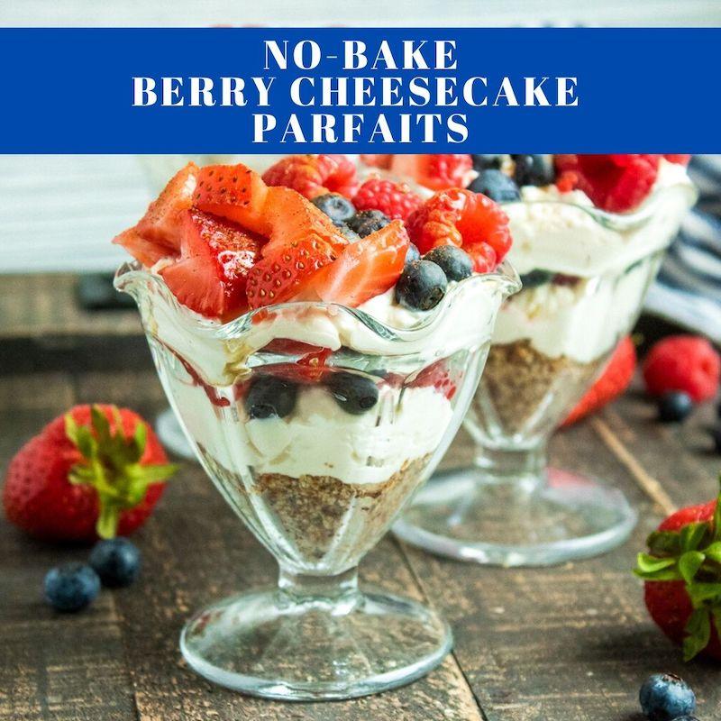 No-Bake Berry Cheesecake Parfaits Recipe