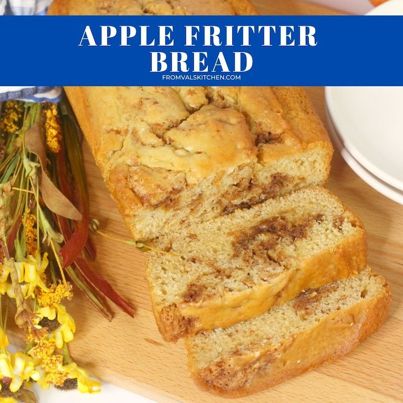Apple Fritter Bread Recipe From Val's Kitchen