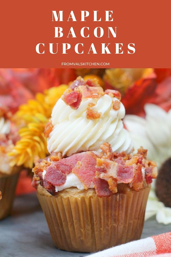 Maple Bacon Cupcakes Recipe From Val's Kitchen