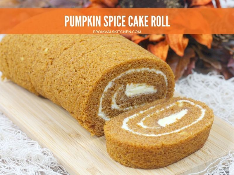 Pumpkin Spice Cake Roll Recipe From Val's Kitchen
