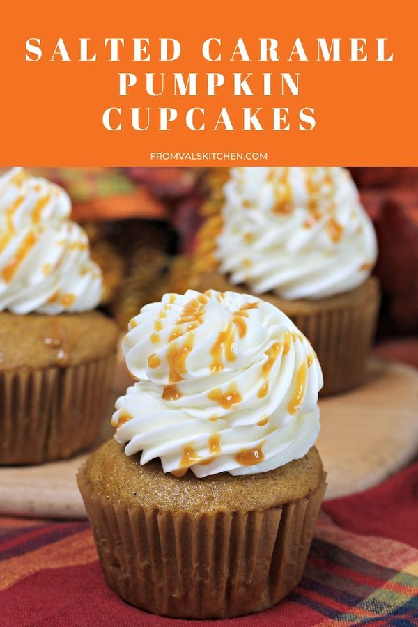 Salted Caramel Pumpkin Cupcakes Recipe From Val's Kitchen