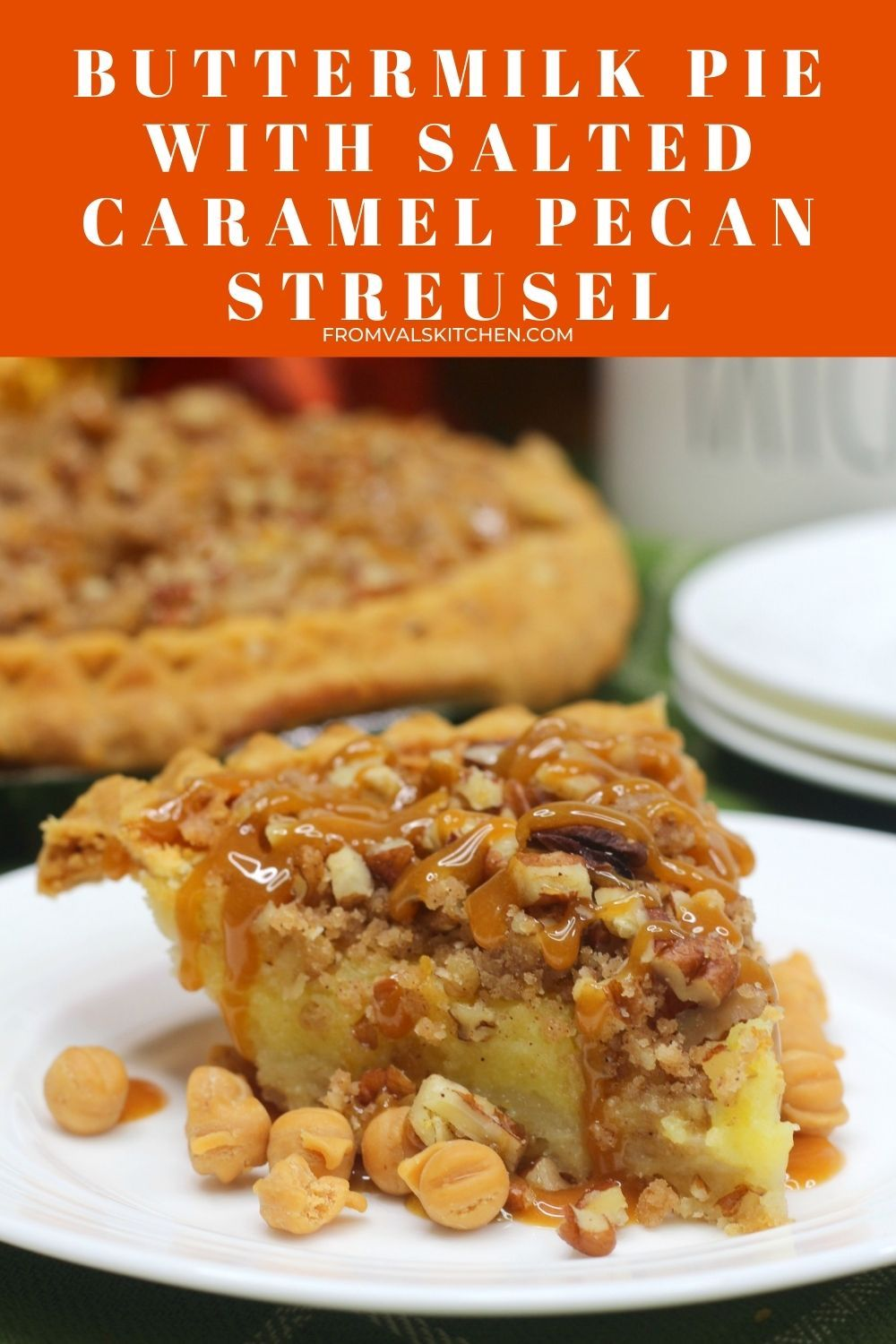 Buttermilk Pie With Salted Caramel Pecan Streusel Recipe From Val's Kitchen
