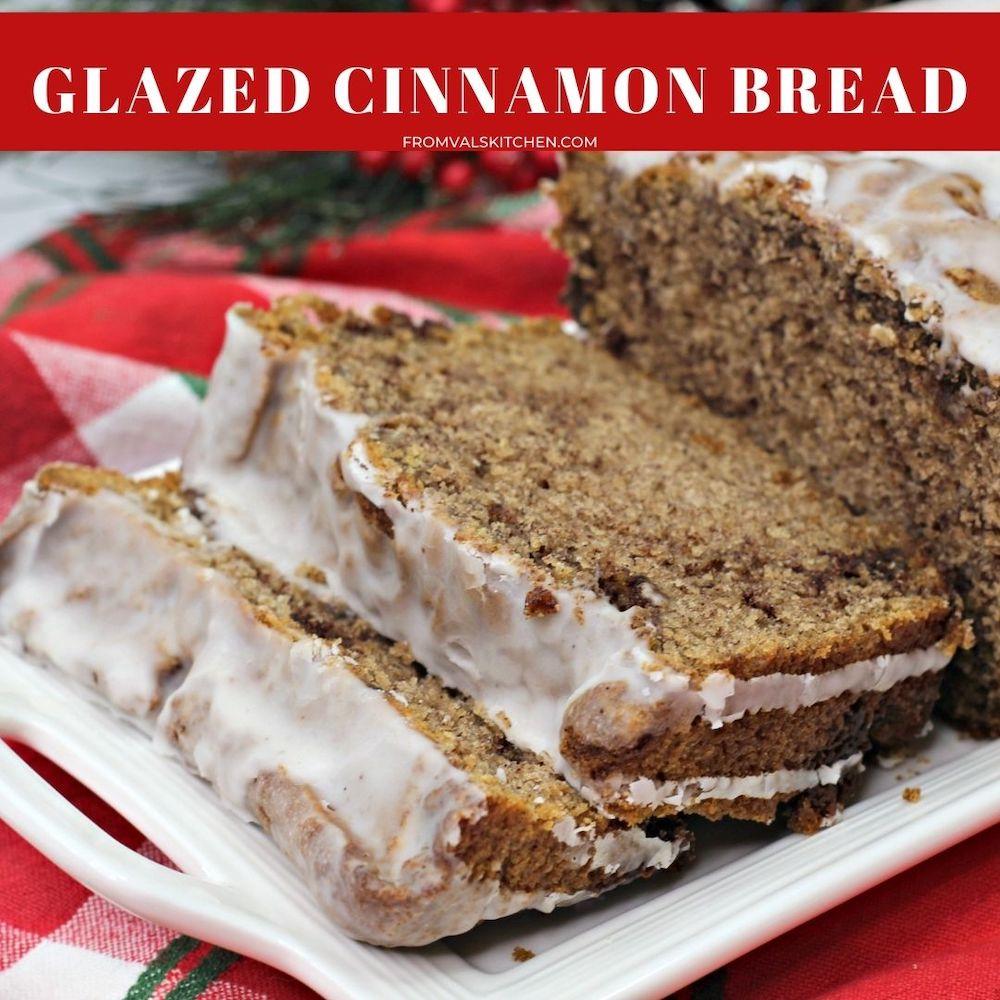 Glazed Cinnamon Bread Recipe From Val's Kitchen
