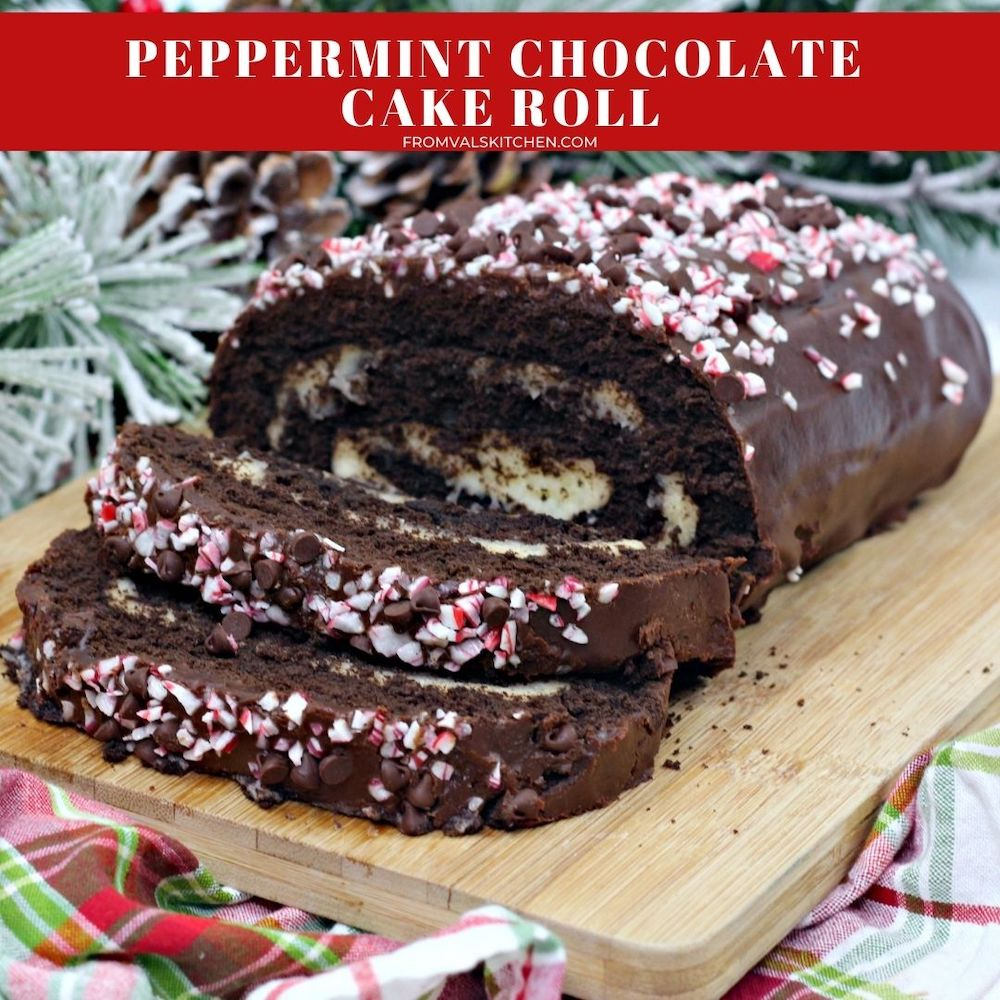 Peppermint Chocolate Cake Roll Recipe From Val's Kitchen
