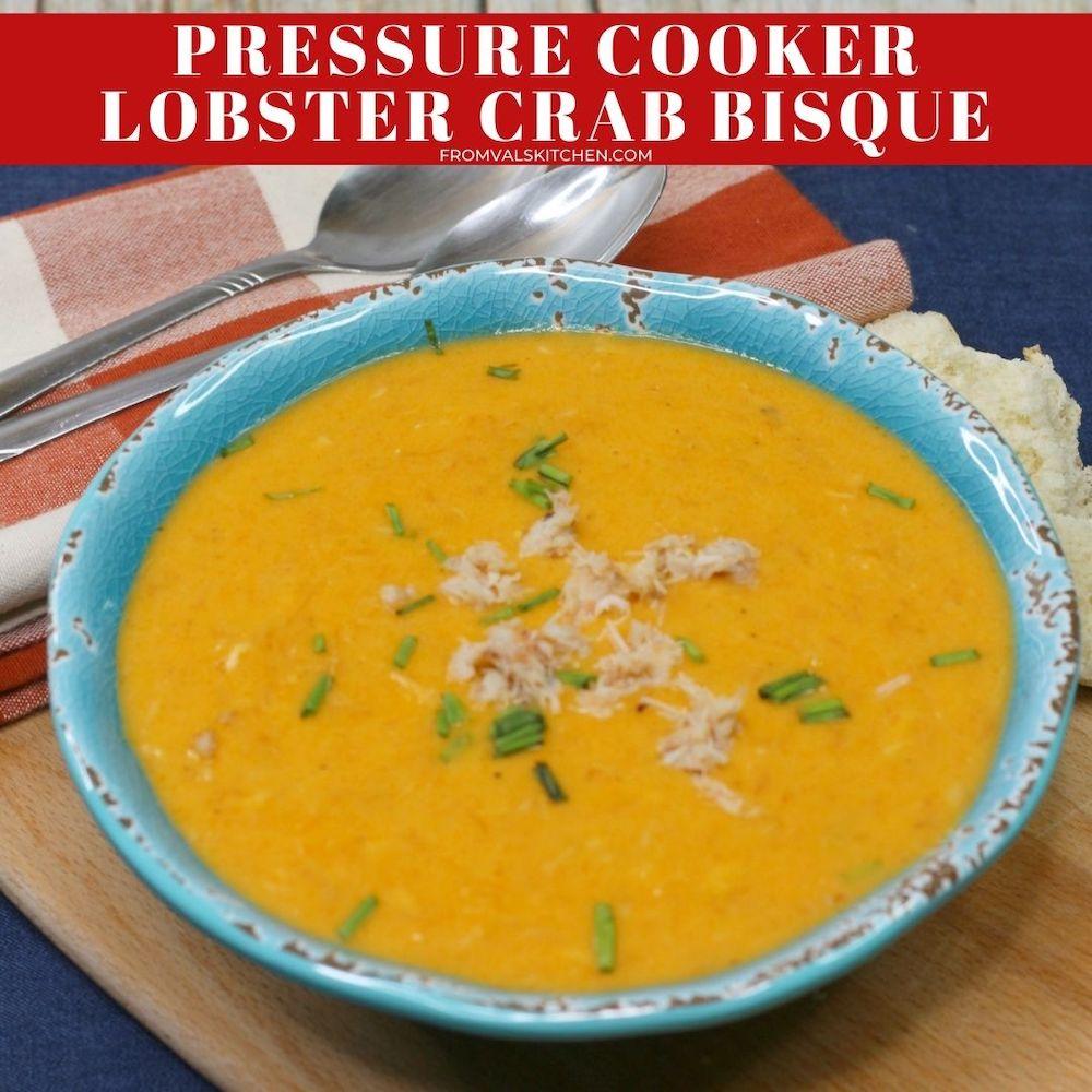 Pressure Cooker Lobster Crab Bisque Recipe