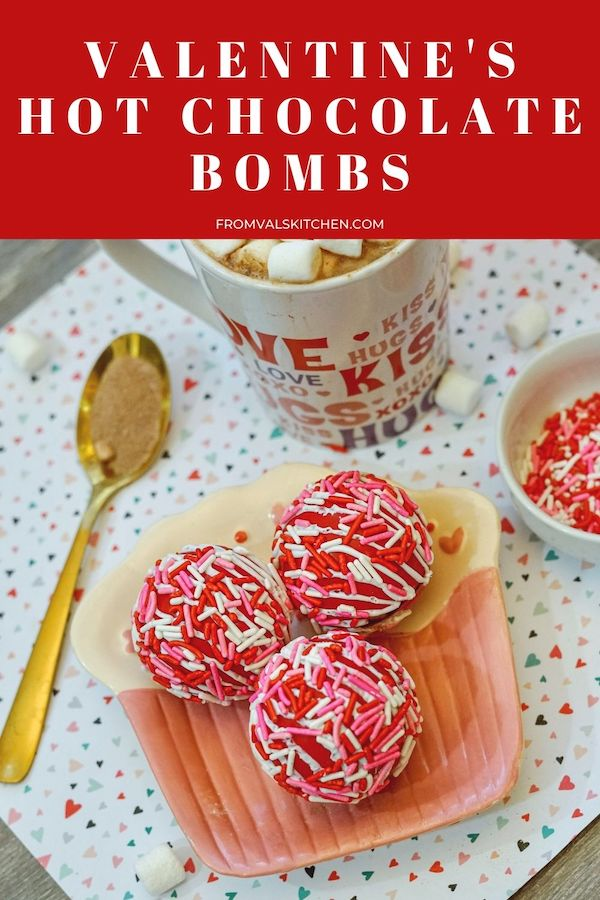 Valentine's Hot Chocolate Bombs From Val's Kitchen