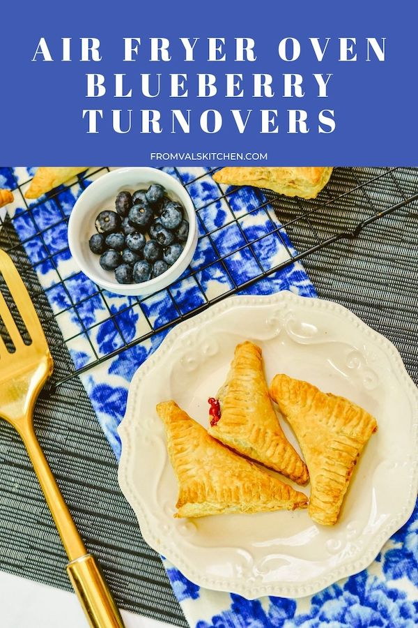 Air Fryer Oven Blueberry Turnovers From Val's Kitchen