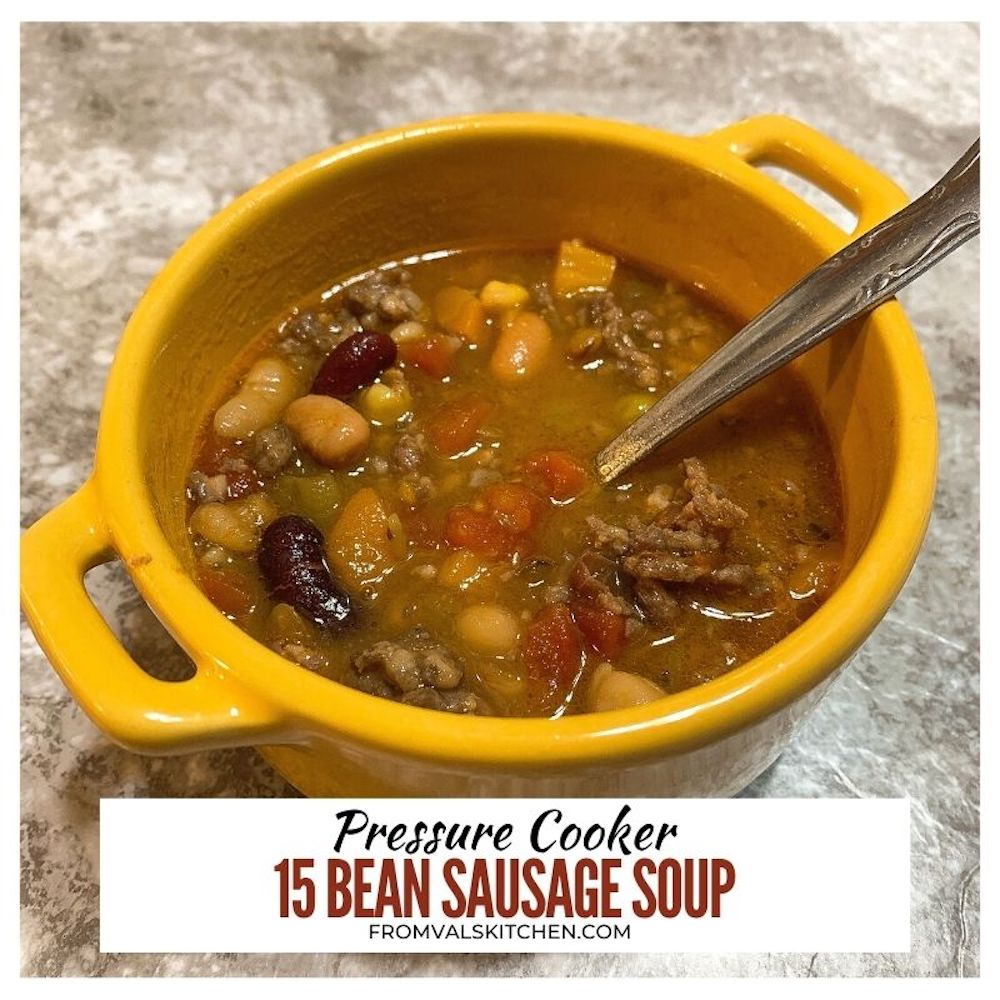 Pressure Cooker 15 Bean Sausage Soup Recipe From Val's Kitchen