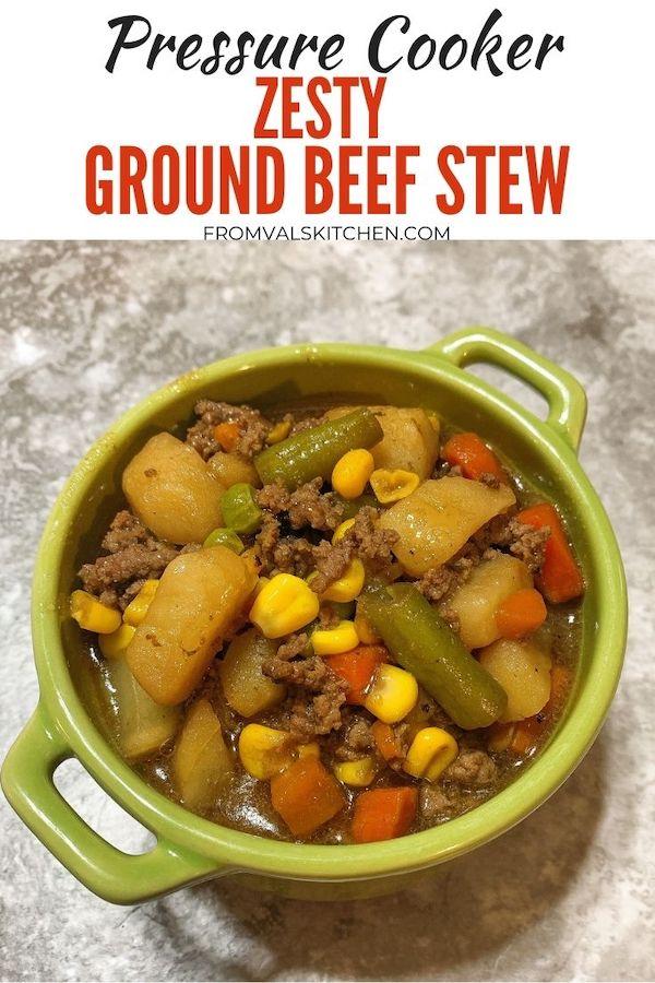 Pressure Cooker Zesty Ground Beef Stew Recipe From Val's Kitchen