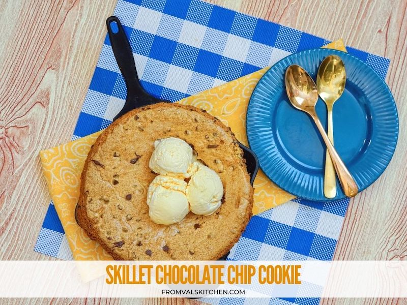 Skillet Chocolate Chip Cookie Recipe From Val's Kitchen