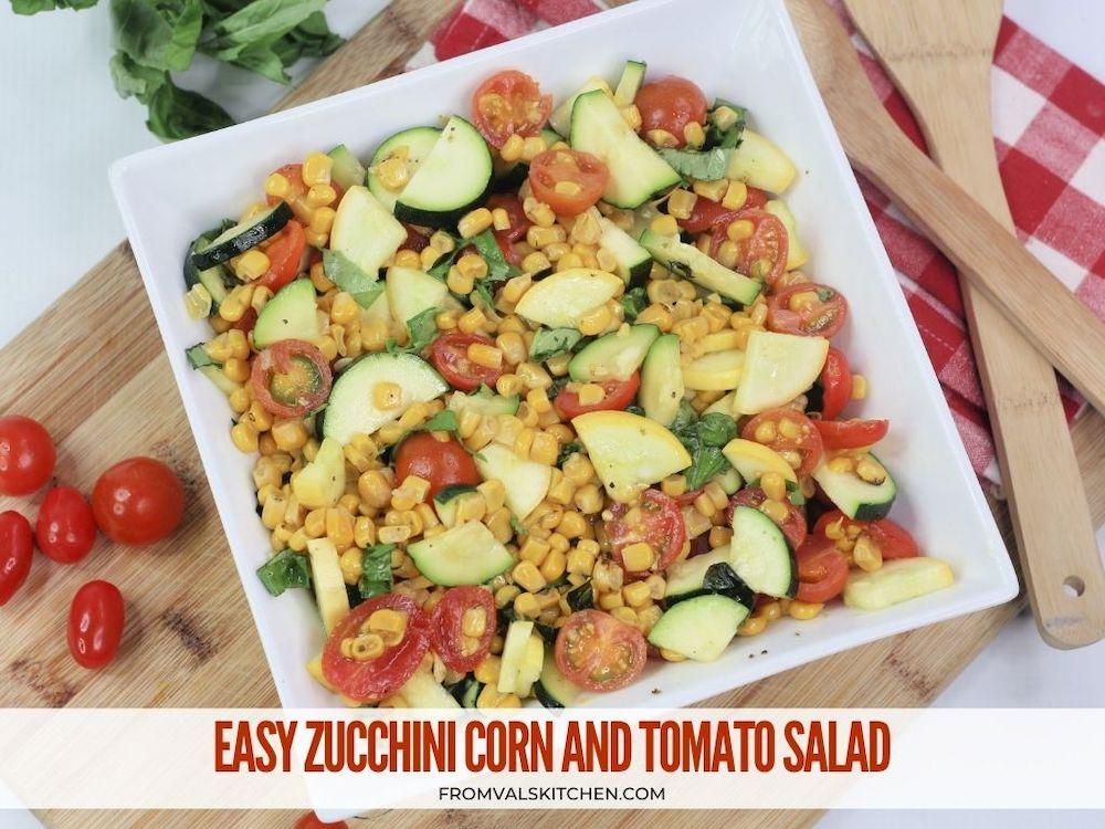 Easy Zucchini Corn and Tomato Salad Recipe From Val's Kitchen