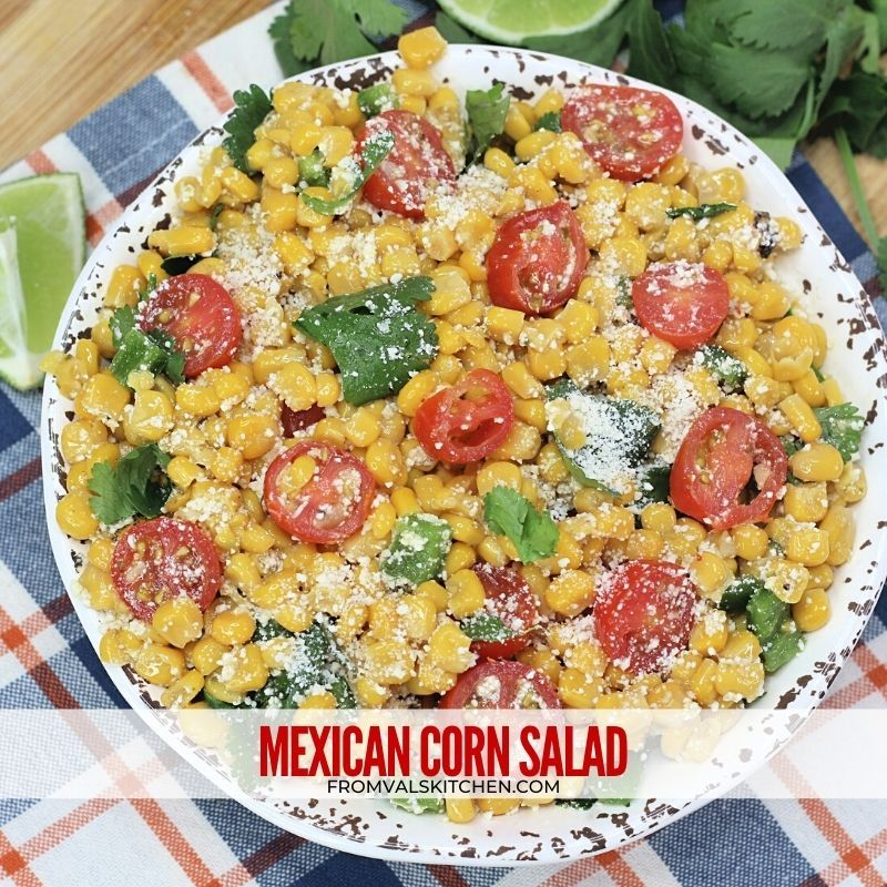 Mexican Corn Salad Recipe From Val's Kitchen